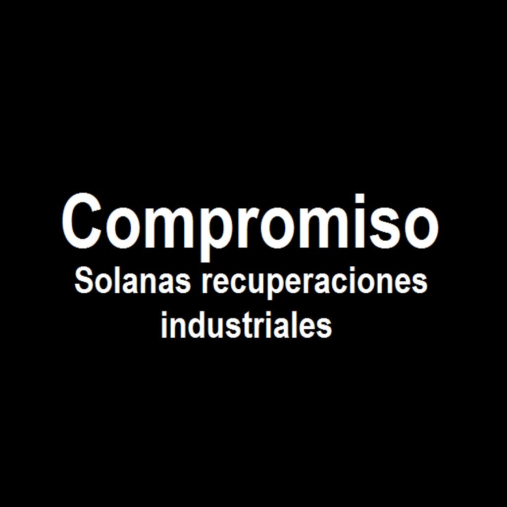 Compromiso Solanas recuperaciones industriales